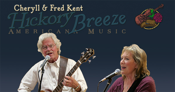 Hickory Breeze: Cheryll & Fred Kent Duo